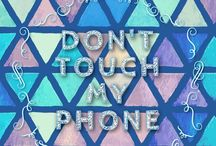 Don' touch my phone