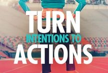 J > Inspiration to Action / Words, quotes, suggestions that will create action, motivation and more...