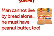 Sun-Pat is life! / The wondrous deliciousness that is Sun-Pat peanut butter!