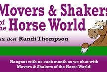 Movers and Shakers of the Horse World / Hangout with us each month as we chat with the Movers and Shakers of the Horse World