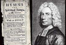 Isaac Watts / A board featuring a bio, pics and hymns of Isaac Watts / by Jeff Ling