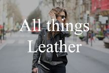 All Things Leather / Leather this, leather that.