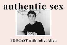 Authentic Sex Podcast   Juliet Allen / Authentic Sex is a podcast about sex, pleasure & relationships   www.juliet-allen.com/podcast