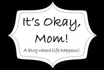 It's Okay, Mom! / This is a little blog about living, loving, spending, saving, giving, and making it through life day to day. As new posts are completed, I will link them to the board for you to read and share.