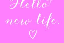 Hello new life!