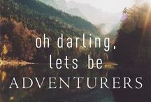 Oh darling let's be adventurers / by Catrina Collyer