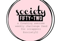 Society 52 / a freaking awesome weekly challenge feed for scrappers...