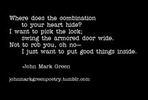 John Mark Green / https://www.facebook.com/pages/John-Mark-Green/701411126604918 http://johnmarkgreenpoetry.tumblr.com/