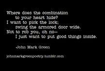 John Mark Green / https://www.facebook.com/pages/John-Mark-Green/701411126604918 http://johnmarkgreenpoetry.tumblr.com/