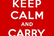 Keep Calm / by Chelsa Kelley