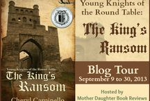 Young Knights of the Round Table: The King's Ransom / 2013 Mother Daughter Book Reviews Tour / by Cheryl Carpinello