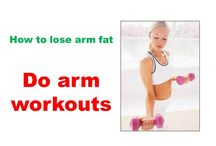 Losing arm fat tip 1 – Building muscles through arm workouts
