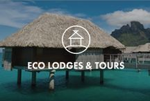 ECO LODGES / Stay in lodging that puts nature, conservation and environmental protection at the forefront of their offering. Focus on sustainable tourism.