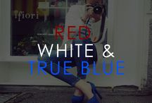 Red, White & True Blue / A style salute to America.