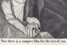 Vampyres  / Gothic vamps in entertainment.  / by Heather Cope