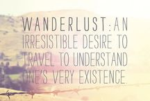 Wanderlust / The places I dream of going. The places I have already experienced.