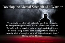 Develop the Mental Strength of a Warrior / Great quotes and reference to Develop the Mental Strength of a Warrior - http://WarriorMindTraining.com