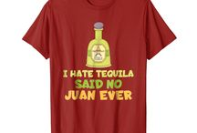 I Hate Tequila Said No / This board is for all people who loves drinking tequila
