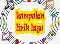 Song Lyrics / Get the latest lyrics of your favourite singer or band @ kumpulanlyrics-lagu.blogspot.com