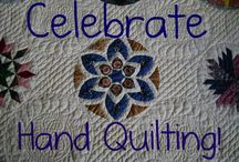 Celebrating Hand Quilting / Do you love hand quilting?  Follow our Pinterest board and repin the quilts you love.  Visit our blog at http://CelebrateHandQuilting.blogspot.com .