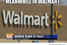 only in Walmart...  / by Shannon Matkins Johnson