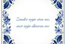 Wine quotes and sayings / Wijn uitspraken en gezegden / Wine quotes and sayings in English, Dutch and other languages.