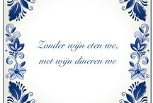 Wine quotes and sayings / Wijn uitspraken en gezegden / Wine quotes and sayings in English, Dutch and other languages.