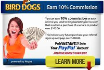 Bird Dog Referral Program / You can earn 10% commission on each referral you send to NinjaMarketingService.com that results in a purchase of a service or product over $100.00. This includes all future purchases over $100.00.