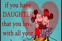 ~LOVE MY DAUGHTER~ / by Darlene Lopez-Martin