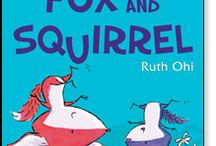 """""""Fox and Squirrel"""" by Ruth Ohi (Scholastic Canada)"""