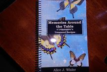 """Memories Around the Table:  treasured recipes / The new cookbook of memories, compiled by author Alice J. Wisler.  """"Where memories and food come to life."""""""