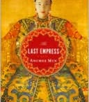 """The Last Empress""  / I am reading the follow up book to ""Empress Orchid"" by Anchee Min.  It is about Empress Orchids reluctant and turbulent rule of China until her son became of age to rule.  Then her rule once again after his death at the age of 19.  Very interesting book. These are pictures inspired by the book."
