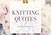 Knitting Quotes / Some quotes about knitting too good to forget.
