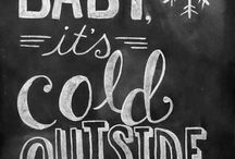 Winter Time / Cold, Snow, Christmas, Festivities..etc