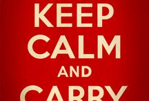 Keep Calm And Carry On / by Cali Babey