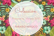 Paraíso Mágico / Conoce nuestra colección Primavera- Verano 2015.