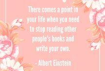 Words of Wisdom Wednesday / Inspiration for authors and aspiring authors :)