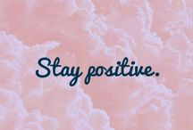 Stay possitive