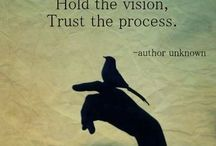 Hold the vision, trust the process!