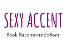 "Sexy Accent / These are books I recommend you should read from the category ""Sexy Accent"""