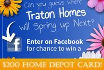 Where will Traton Homes spring up next? / Traton Homes has been springing up all over metro-Atlanta. Can you guess where we will spring up next? Submit the correct location of our next community and you could win a $200 Home Depot card.
