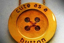 Button / I LOVE buttons!