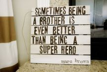 Brothers Are Special.  / by Nancy McGinn