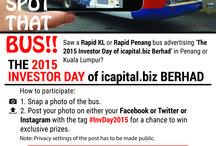 """'Spot That Bus' Contest 2015 / SPOT THAT BUS Contest by the 2015 Investor Day of #icapitalbizBhd. The first 1000 entries will be entitled to win attractive prizes, to be redeemed at the 2015 Investor Day of #icapitalbizBhd.  1. #Spot a bus in either KL or Penang, advertising """"The 2015 Investor Day of #icapitalbizBhd"""" to be held on 19 and 20 Sep, Sat and Sun. 2. #Snap a photo of the bus. 3. Upload the photo on either your Facebook or Twitter or Instagram and type in #InvDay2015 in your post.   https://invday.icapital.biz/2015/"""