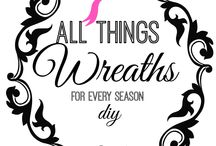 Wreathes / All occasions, craft ideas, tips, DIY / by Stephanie Dennis Warkentin
