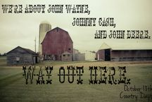 Way out here /  We're about John Wayne, Johnny Cash and John Deere. Way out here