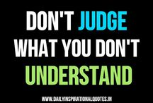 Don't judge what you don't understand!