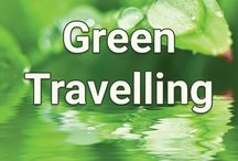 Green Travelling / Eco-friendly, sustainable travel ideas.