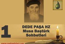 DEDE PAŞA HZ MUSA BAŞTÜRK / TASAVVUF SOHBETLERİ