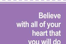 Believe in you / by Kristie Faulk
